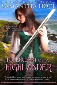 To Dream of a Highlander - Samantha Holt