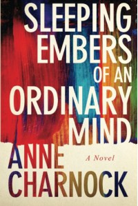 Sleeping Embers of an Ordinary Mind - Anne Charnock