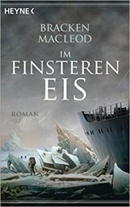 Im finsteren Eis: Roman - Bracken MacLeod, Frank Dabrock
