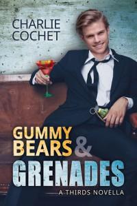 Gummy Bears & Grenades - Charlie Cochet