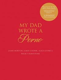 My Dad Wrote a Porno - Jamie Morton, Alice Levine, James Cooper, Rocky Flintstone