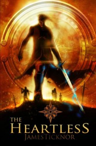 The Heartless: The Heartless Trilogy: Book 1 (Volume 1) - James E Ticknor