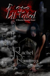 Ill Fated (The Maurin Kincaide Series) (Volume 6) - Rachel Rawlings