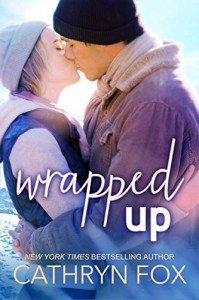 Wrapped Up (Stone Cliff Series, book 4) - Cathryn Fox
