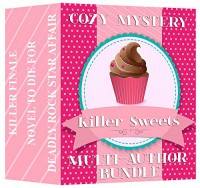 Cozy Mystery Multi-Author Bundle (A Killer Sweets Cozy Collection) - Chloe Weaver