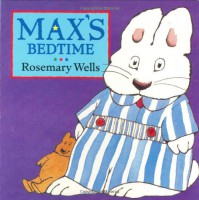 Max's Bedtime - Rosemary Wells