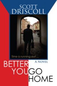 Better You Go Home - Scott  Driscoll