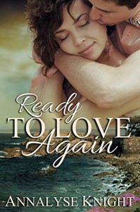 Ready to Love Again - Annalyse Knight