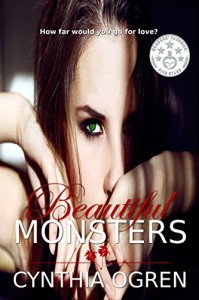 Beautiful Monsters - Cynthia Ogren