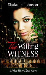 The Willing Witness: A Pride Wars Short Story - Shakuita Johnson, Ashley Reneé Phillips
