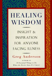 Healing Wisdom: 2wit, Insight and Inspiration for Anyone Facing Illness - Greg Anderson
