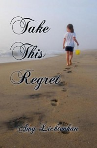 Take This Regret  - Amy Lichtenhan, A.L. Jackson