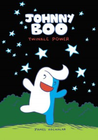 Johnny Boo: Twinkle Power - James Kochalka