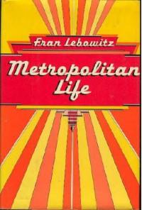 Metropolitan Life - Fran Lebowitz