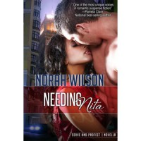 Needing Nita (Serve and Protect, #3.5) - Norah Wilson