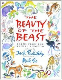 The Beauty of the Beast: Poems from the Animal Kingdom - Jack Prelutsky, Jack Prelutsky