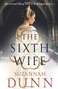 The Sixth Wife - Suzannah Dunn