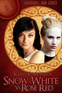 Snow White vs. Rose Red: Grimmdale High Series #1 - Karly Kirkpatrick