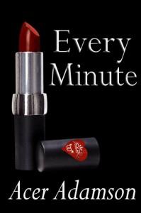 Every Minute (Max & Skyler 3) - Acer Adamson