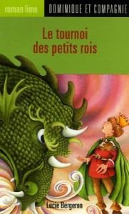 Le tournoi des petits rois - Lucie Bergeron