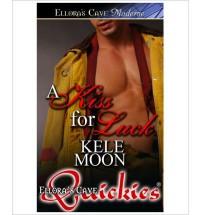 A Kiss for Luck - Kele Moon