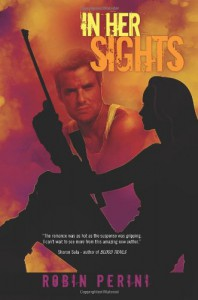 In Her Sights (A Montgomery Justice Novel) - Robin Perini