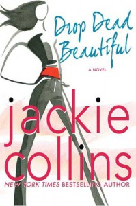 Drop Dead Beautiful - Jackie Collins