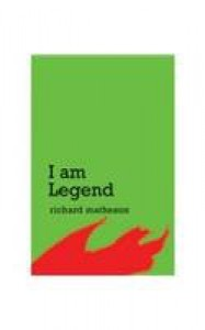 I Am Legend - Richard Matheson