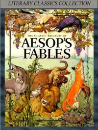 Aesop's Fables - Complete Collection (Illustrated and Annotated) (Literary Classics Collection) - Aesop
