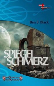 Spiegelschmerz: Die Schrecken von Sahlburg, Band 6 - Ben B. Black