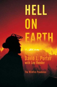 Hell on Earth: The Wildfire Pandemic - Lee Reeder, David L.  Porter