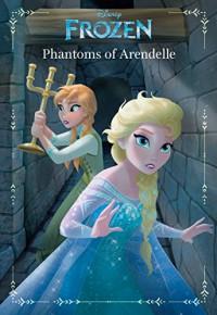 Frozen: Anna & Elsa: Phantoms of Arendelle: An Original Chapter Book (Disney Junior Novel (ebook)) - Landry Q. Walker