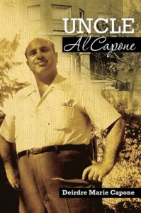 Uncle Al Capone - The Untold Story from Inside His Family - Deirdre Marie Capone
