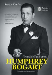 Humphrey Bogart. Twardziel bez broni - Stefan Kanfer