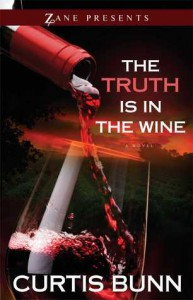The Truth is in the Wine: A Novel - Curtis Bunn