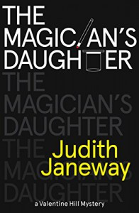 The Magician's Daughter: A Valentine Hill Mystery - Judith Janeway