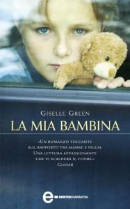 La mia bambina (eNewton Narrativa) - Giselle Green, S. Ristori