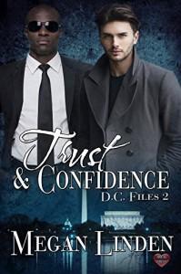 Trust & Confidence (DC Files Book 2) - Megan Linden