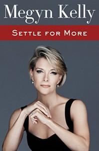 Settle for More - Megyn Kelly