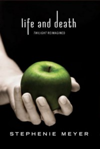 Life and Death: Twilight Reimagined - Stephenie Meyer