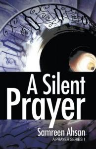 A Silent Prayer: A Prayer Series I - Samreen Ahsan