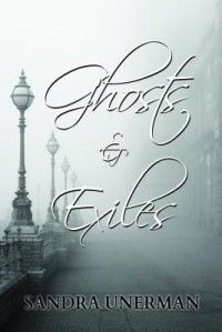 Ghosts & Exiles - Sandra Unerman