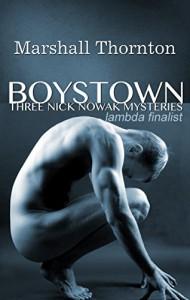 Boystown: Three Nick Nowak Mysteries (Boystown Mysteries Book 1) - Marshall Thornton