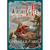Agatha H and the Airship City (Girl Genius) - Phil Foglio,  Kaja Foglio