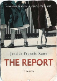 The Report - Jessica Francis Kane