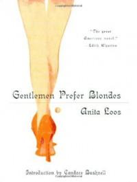 Gentlemen Prefer Blondes - Anita Loos