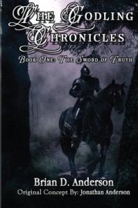 The Godling Chronicles: The Sword of Truth: 1 - Brian D. Anderson