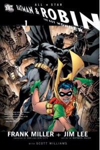All Star Batman and Robin, the Boy Wonder - Frank Miller, Jim Lee, Scott A. Williams