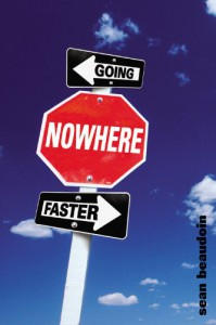 Going Nowhere Faster - Sean Beaudoin