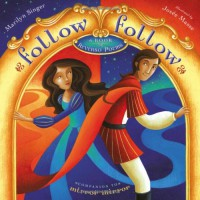 Follow Follow: A Book of Reverso Poems - Marilyn Singer, Josée Masse